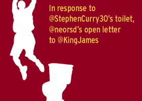 LeBRON: In response to Steph Curry's toilet, our open letter to LeBron James